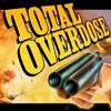 Total Overdose Totaloverdose