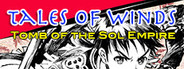 Tales of Winds: Tomb of the Sol Empire